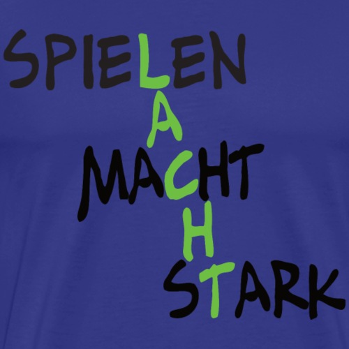 Spielen macht stark - lacht - Männer Premium T-Shirt