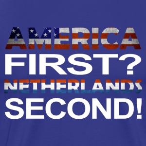 America first Netherlands second - Männer Premium T-Shirt
