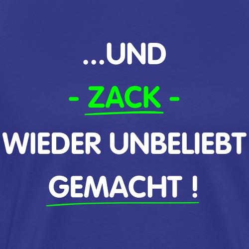 ...UND ZACK... - Männer Premium T-Shirt