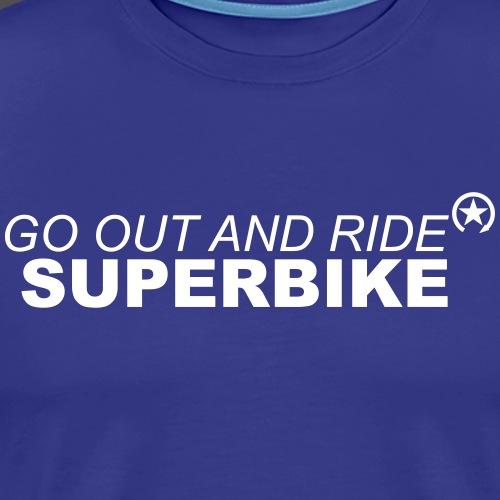 go out and ride superbike w - Koszulka męska Premium