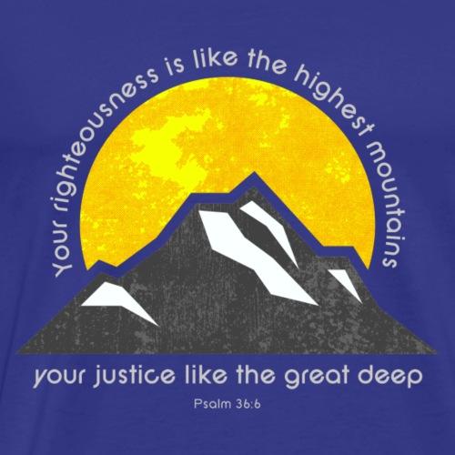 Psalm 36:6 - Mannen Premium T-shirt