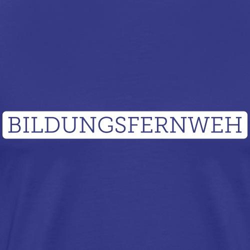 Bildungsfernweh | Weiss - Männer Premium T-Shirt