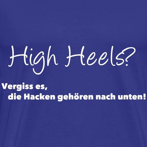 High Heels? - Männer Premium T-Shirt