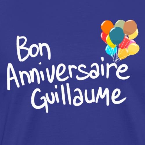 Bon anniversaire Guillaume ! - T-shirt Premium Homme