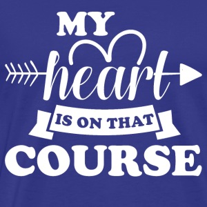 My heart is on course did - Men's Premium T-Shirt