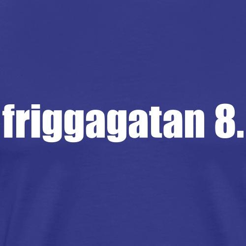 friggagatan 8. Vit - Premium-T-shirt herr