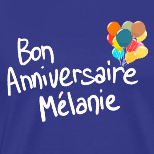 Bon anniversaire Mélanie ! - T-shirt Premium Homme