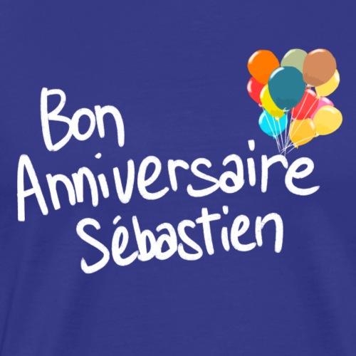 Bon anniversaire Sébastien ! - T-shirt Premium Homme