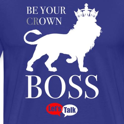 Be your own Boss lion crown bright - Männer Premium T-Shirt