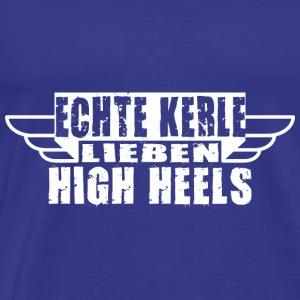 ECHTE KERLE lieben High Heels - Männer Premium T-Shirt