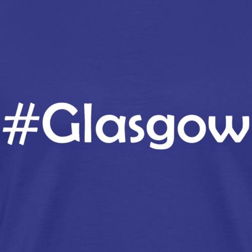 #Glasgow - Männer Premium T-Shirt