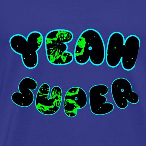 Yeah Super - Männer Premium T-Shirt