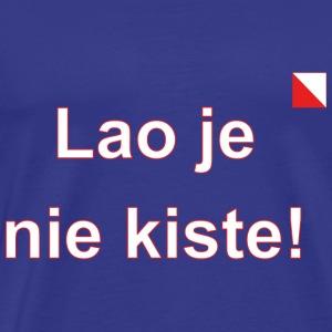 Lao je nie kiste def w - Mannen Premium T-shirt