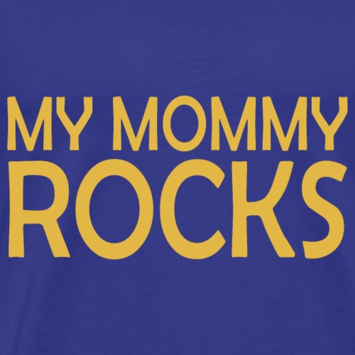 My Mommy Rocks.Show your mum how much you love her - Men's Premium T-Shirt