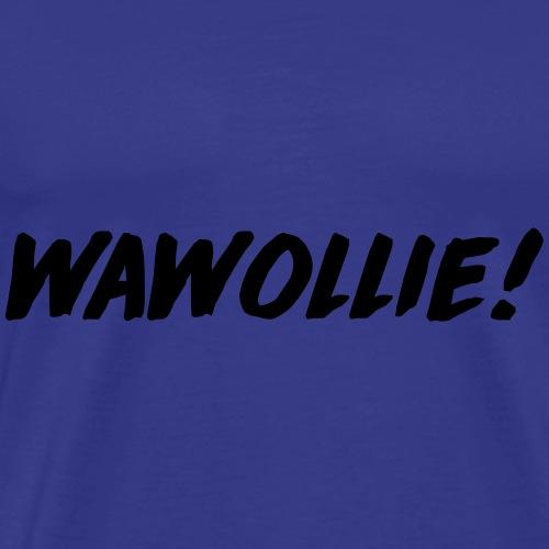 Wawollie! - Mannen Premium T-shirt