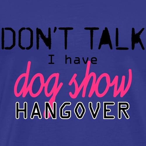 Dog show hangover - Miesten premium t-paita