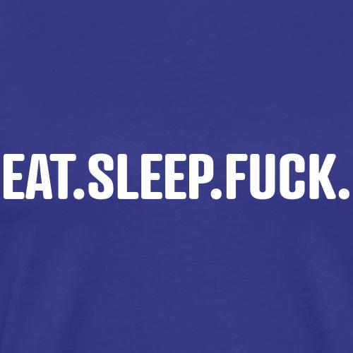 eatsleepfuck - Männer Premium T-Shirt