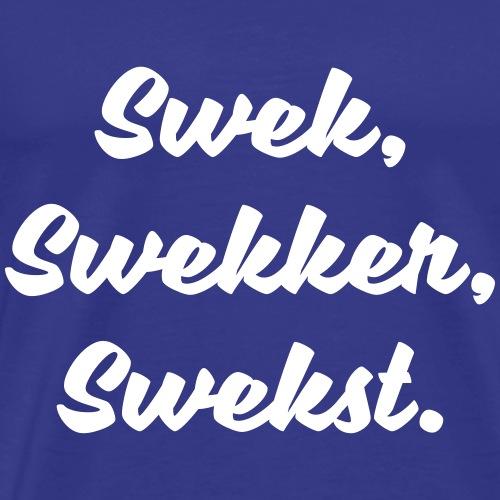swek, swekker, swekst - Mannen Premium T-shirt