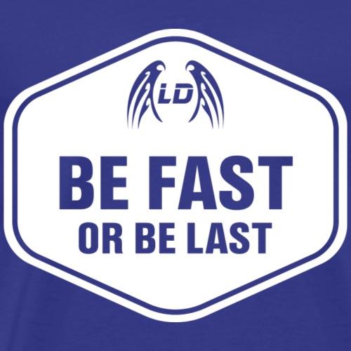 Be fast or be last (White) - Men's Premium T-Shirt
