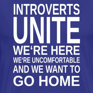 ++ Introverts Unite ++ - Men's Premium T-Shirt