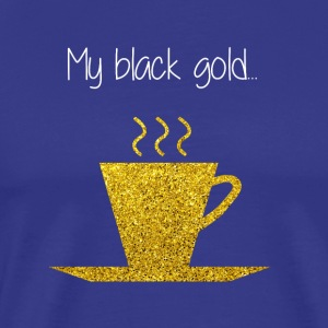 COFFEE MY BLACK GOLD - Premium T-skjorte for menn