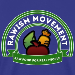 Rawism Movement Raw Food Real People - Men's Premium T-Shirt