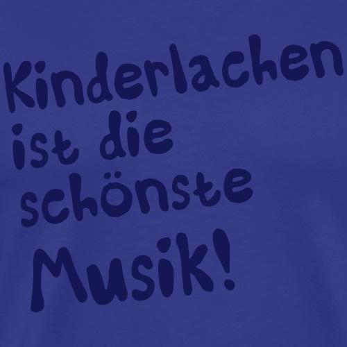 Kinderlachen ist die schönste Musik (Spruch) - Männer Premium T-Shirt