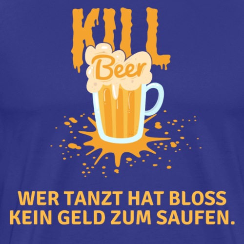 Witziges Kill Beer Party Design - Männer Premium T-Shirt