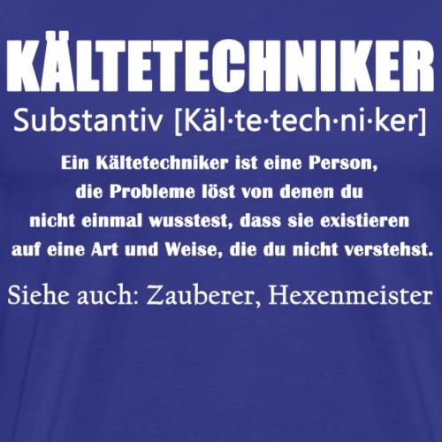 Kältetechniker - SHK Definition - Männer Premium T-Shirt