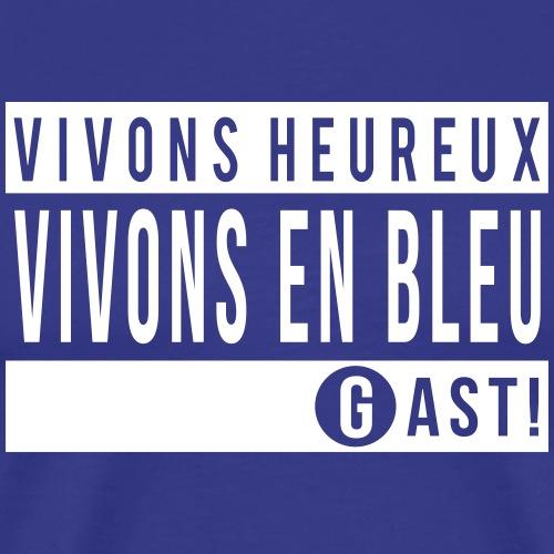 Vivons heureux vivons en bleu - T-shirt Premium Homme
