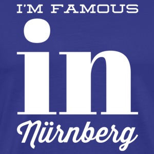 Im famous in nuernberg white - Men's Premium T-Shirt