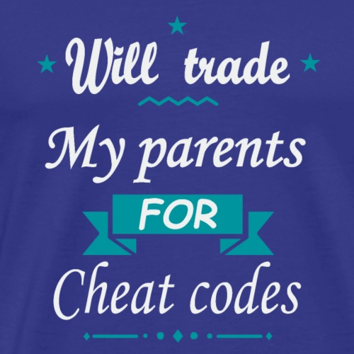 Will trade My parents for cheat codes - T-shirt Premium Homme