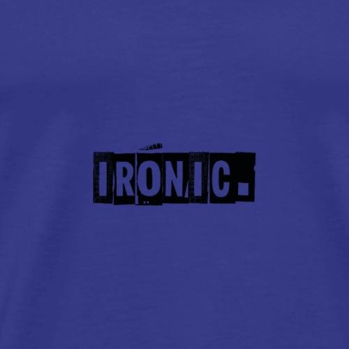 Be IRONIC. Farbe Schwarz - Männer Premium T-Shirt