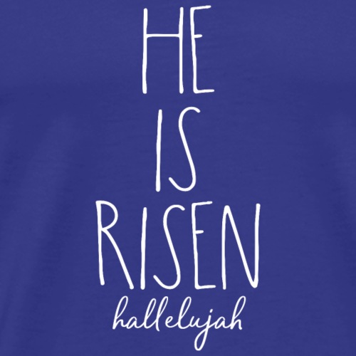 HE IS RISEN - Hallelujah! - Männer Premium T-Shirt