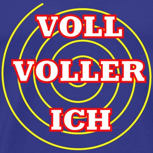 Voll Voller Ich - Männer Premium T-Shirt