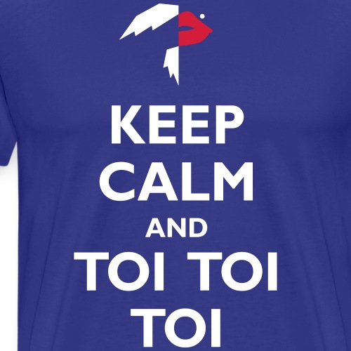Keep Calm and Toi Toi Toi - Männer Premium T-Shirt