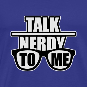 talk nerdy to me - Männer Premium T-Shirt