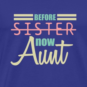 before sister now aunt - Männer Premium T-Shirt