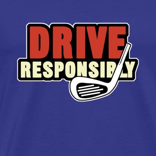 drive responsibly - Männer Premium T-Shirt