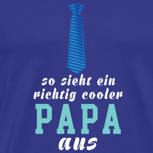 so sieht ein richtig cooler papa aus - Männer Premium T-Shirt