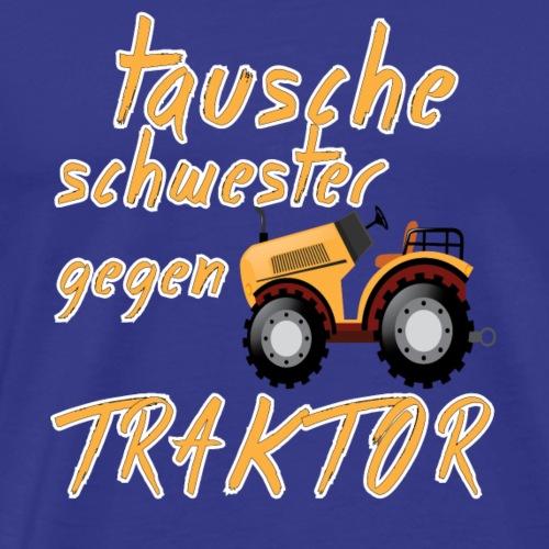 tausche schwester gegen traktor Sprüche T-Shirts - Männer Premium T-Shirt