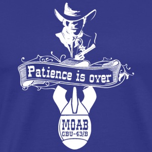 MOAB - Patience is over - T Shirt - Männer Premium T-Shirt