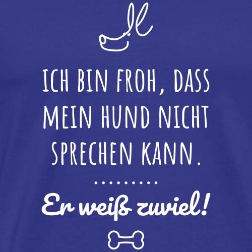 Hund-weiß-zuviel - Männer Premium T-Shirt