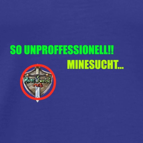 Unproffessionell - Männer Premium T-Shirt