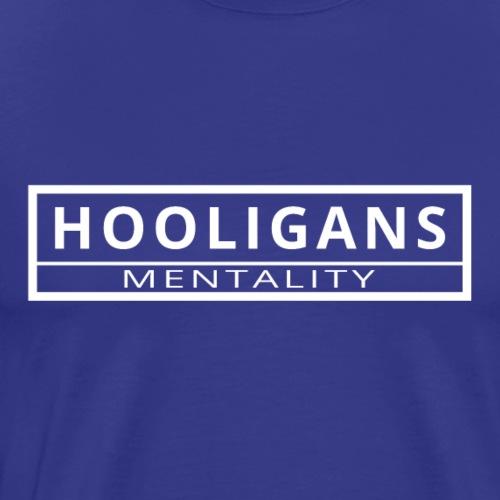 Hooligans Mentality - Männer Premium T-Shirt
