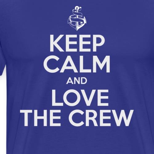 Keep calm and Love the Crew Shirt - Männer Premium T-Shirt