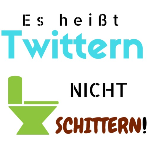 Spruch: Es heisst twittern nicht schittern + WC - Männer Premium T-Shirt