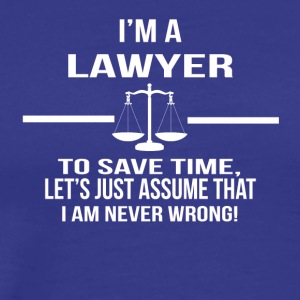 in a lawyer - Men's Premium T-Shirt