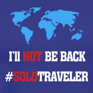 I'll Not Be Back, SoloTraveler - Men's Premium T-Shirt