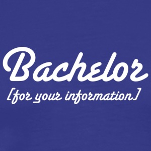 Bachelor For Your Information - Premium-T-shirt herr